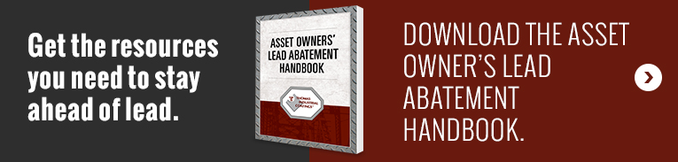 Get the resources you need to stay ahead of lead. Download the asset owner's lead abatement handbook.